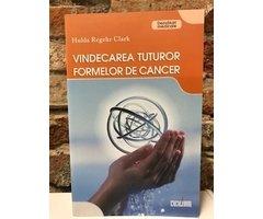 CARTE- VINDECAREA TUTUROR FORMELOR DE CANCER